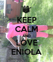 KEEP CALM AND LOVE ENIOLA - Personalised Poster large