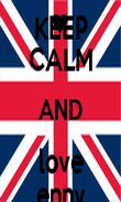 KEEP CALM AND love enny - Personalised Poster large