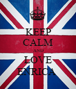 KEEP CALM AND LOVE ENRICA  - Personalised Poster large