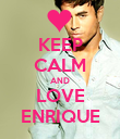 KEEP CALM AND LOVE ENRIQUE - Personalised Poster large