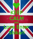 KEEP CALM AND Love Enter Shikari - Personalised Poster large