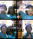 KEEP CALM AND LOVE ERESSA! - Personalised Poster large