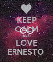 KEEP CALM AND LOVE ERNESTO  - Personalised Poster large