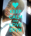 KEEP CALM AND LOVE ERYN - Personalised Poster large