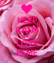 KEEP CALM AND LOVE ESME - Personalised Poster large