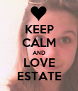 KEEP CALM AND LOVE ESTATE - Personalised Poster large