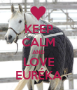 KEEP CALM AND LOVE EURÉKA - Personalised Poster large