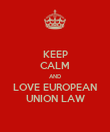 KEEP CALM AND LOVE EUROPEAN UNION LAW - Personalised Poster large