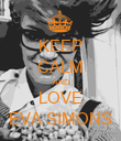 KEEP CALM AND LOVE EVA SIMONS - Personalised Poster large