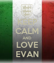 KEEP CALM AND LOVE EVAN - Personalised Poster large