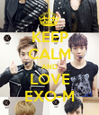 KEEP CALM AND LOVE EXO-M - Personalised Poster large