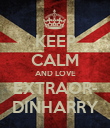 KEEP CALM AND LOVE EXTRAOR- DINHARRY - Personalised Poster large