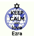 KEEP CALM AND love Ezra - Personalised Poster large