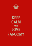 KEEP CALM AND LOVE FA6OOMY - Personalised Poster large