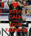 KEEP CALM AND LOVE  FABRESSI - Personalised Poster large