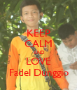 KEEP CALM AND LOVE Fadel Dunggio - Personalised Poster large