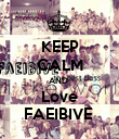 KEEP CALM AND  Love FAEIBIVE  - Personalised Poster large