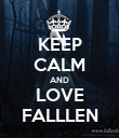 KEEP CALM AND LOVE FALLLEN - Personalised Poster large