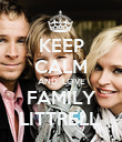 KEEP CALM AND  LOVE FAMILY LITTRELL  - Personalised Poster large