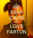 KEEP CALM AND LOVE FARTUN - Personalised Poster large