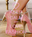 KEEP CALM AND LOVE FASHION - Personalised Poster large