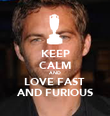 KEEP CALM AND LOVE FAST  AND FURIOUS - Personalised Poster large