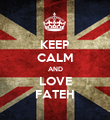 KEEP CALM AND LOVE FATEH - Personalised Poster large
