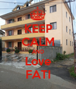 KEEP CALM AND Love FATI - Personalised Poster large