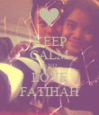 KEEP CALM AND LOVE FATIHAH - Personalised Poster large