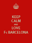 KEEP CALM AND LOVE Fc BARCELONA - Personalised Poster large