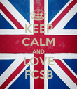KEEP CALM AND LOVE FCSB - Personalised Poster large