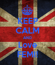 KEEP CALM AND Love FEMI! - Personalised Poster large