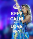 KEEP CALM AND LOVE FEY - Personalised Poster large