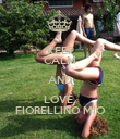 KEEP CALM AND LOVE  FIORELLINO MIO - Personalised Poster large