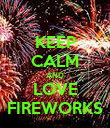 KEEP CALM AND LOVE FIREWORKS - Personalised Poster large