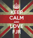 KEEP CALM AND LOVE FJR - Personalised Poster large