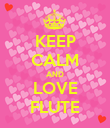 KEEP CALM AND LOVE FLUTE - Personalised Poster large