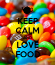 KEEP CALM AND LOVE FOOD - Personalised Poster large