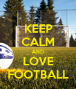 KEEP CALM AND LOVE FOOTBALL - Personalised Poster large