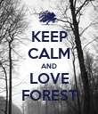 KEEP CALM AND LOVE FOREST - Personalised Poster large