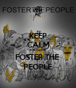 KEEP CALM AND LOVE FOSTER THE  PEOPLE - Personalised Poster large