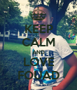KEEP CALM AND LOVE FOUAD - Personalised Poster large