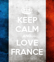 KEEP CALM AND LOVE FRANCE - Personalised Poster large