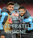 KEEP CALM AND LOVE FRATELLI  INSIGNE. - Personalised Poster large