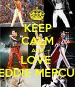 KEEP CALM AND LOVE  FREDDIE MERCURY - Personalised Poster large