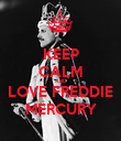 KEEP CALM AND LOVE FREDDIE MERCURY - Personalised Large Wall Decal