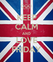 KEEP CALM AND LOVE FRIDAY - Personalised Poster large