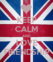 KEEP CALM AND LOVE FRIENDSHIP - Personalised Poster large