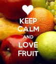 KEEP CALM AND LOVE FRUIT - Personalised Poster large