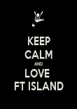 KEEP CALM AND LOVE  FT ISLAND - Personalised Poster large